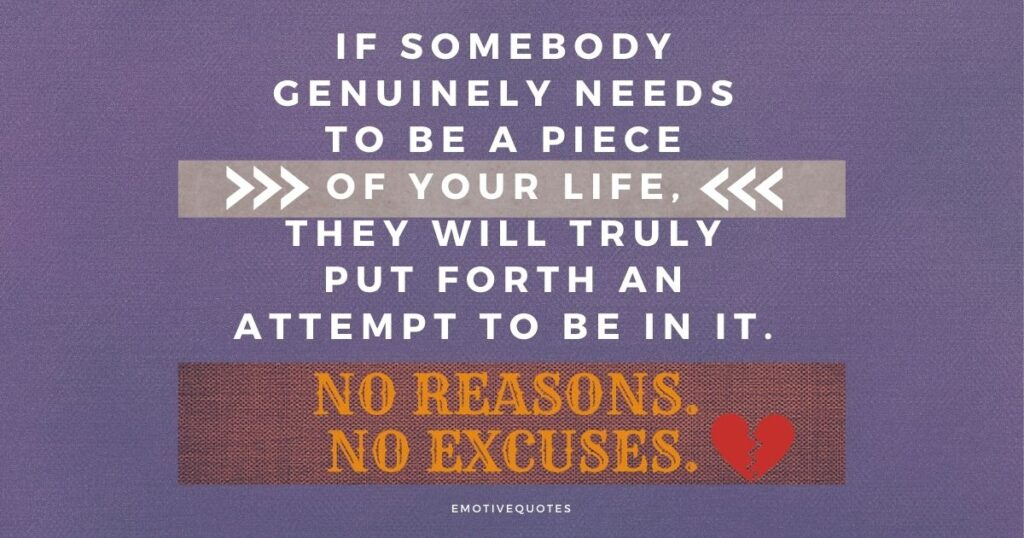 Best-Broken-Heart-Quotes-If-somebody-genuinely-needs-to-be-a-piece-of-your-life-they-will-truly-put-forth-an-attempt-to-be-in-it-No-reasons-No-excuses.