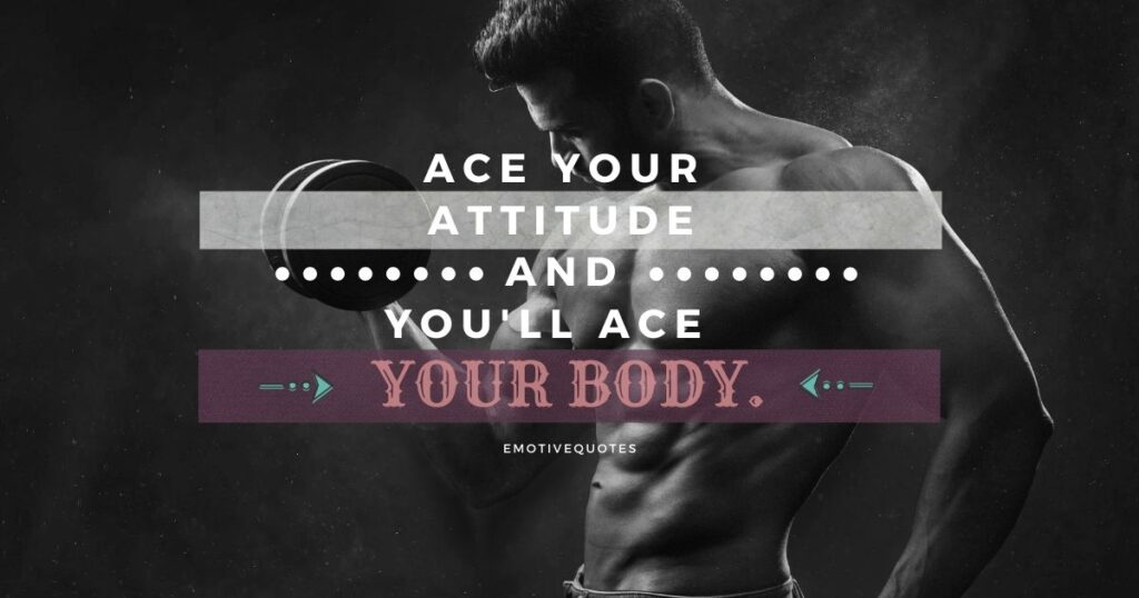 Best-fitness-body-ace-your-attitude-and-you'll-ace-your-body.