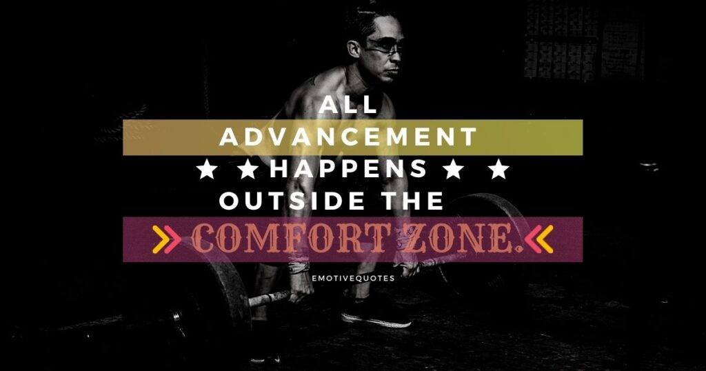 Best-fitness-quotes-all-advancement-happens-outside-the-comfort-zone.