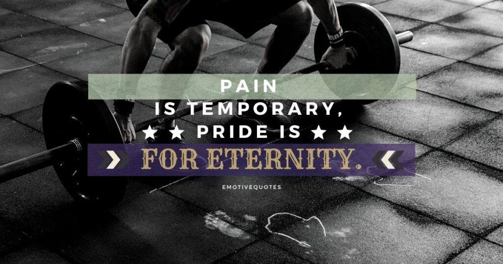 Best-fitness-quotes-pain-is-temporary-pride-is-for-eternity.