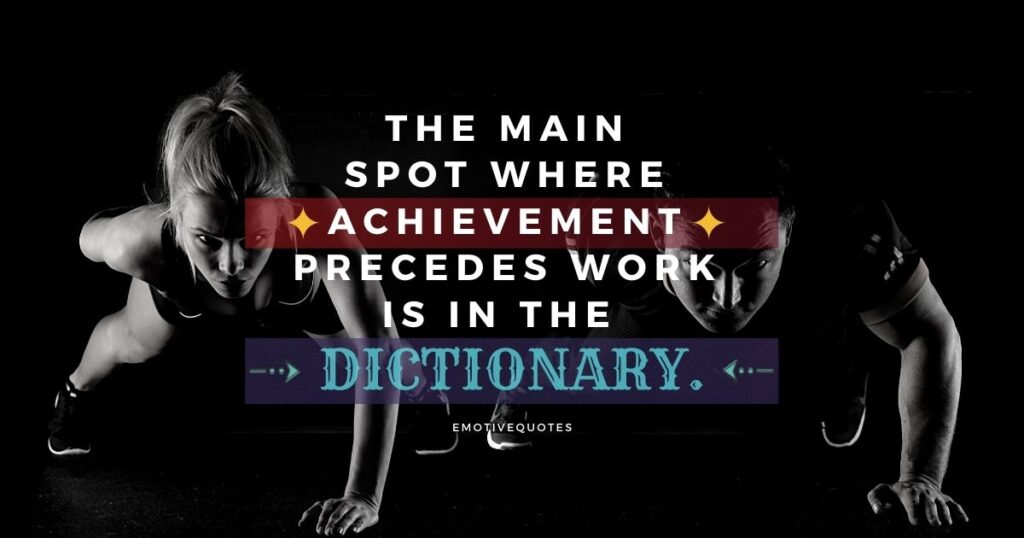 Best-fitness-quotes-the-main-spot-where-achievement-precedes-work-is-in-the-dictionary.