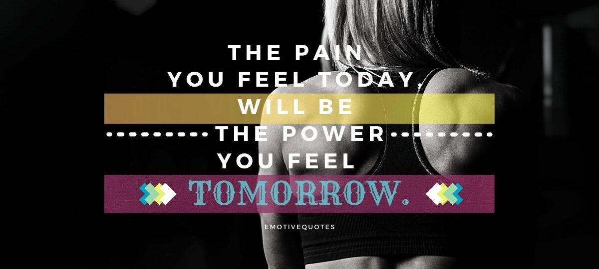 Best-fitness-quotes-the-pain-you-feel-today-will-be-the-power-you-feel-tomorrow.