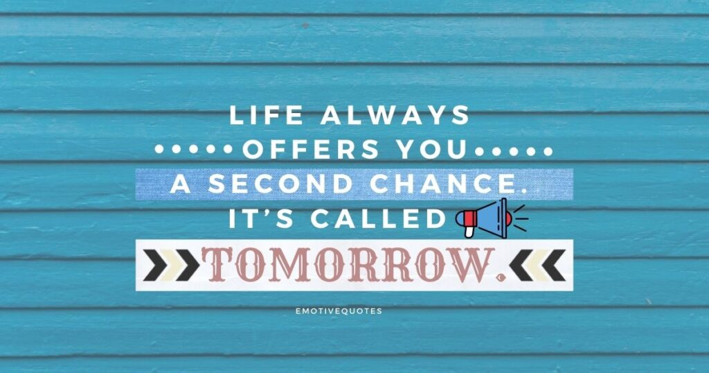 Best-good-morning-quotes-life-always-offers-you-a-second-chance-it's-called-tomorrow.