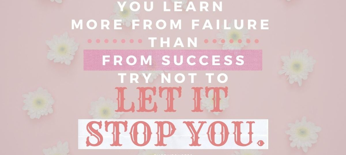 Best-inspirational-quotes-you-learn-more-from-failure-than-from-success-try-not-to-let-it-stop-you.