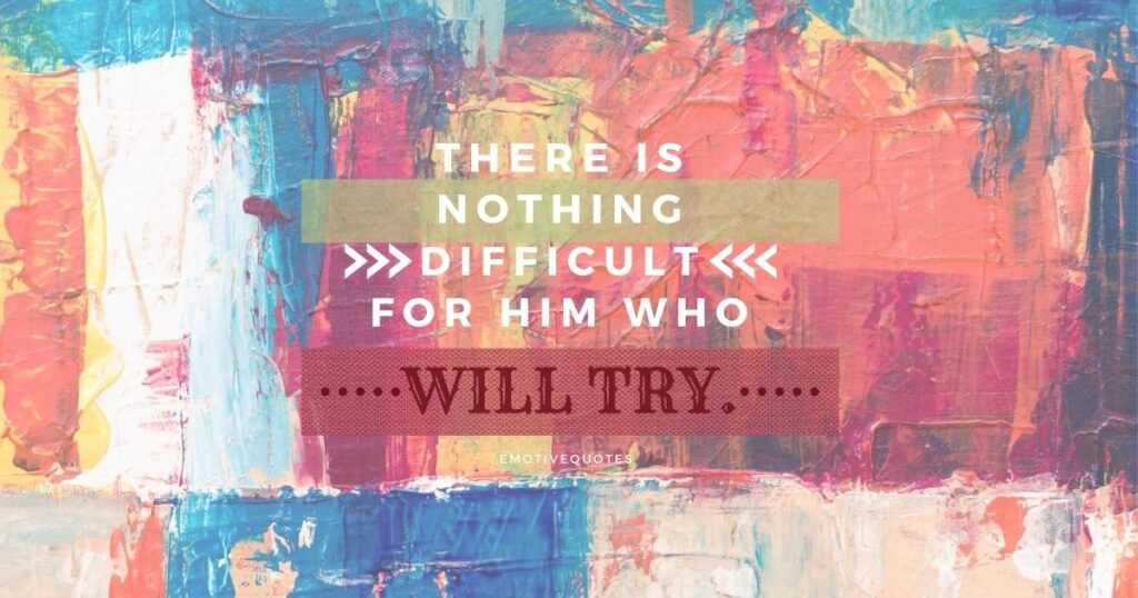 Best-motivational-quotes-there-is-nothing-difficult-for-him-who-will-try