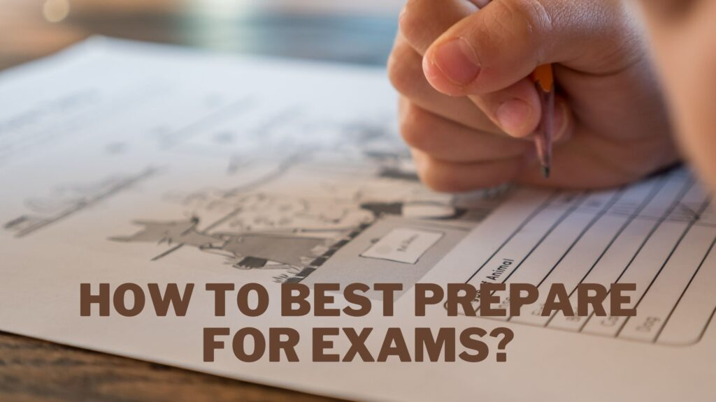 How To Best Prepare For Exams
