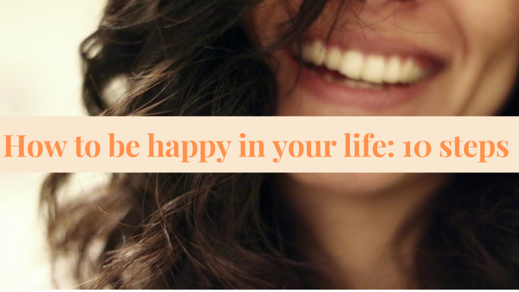 How-to-be-Happy-in-your-Life-10-steps