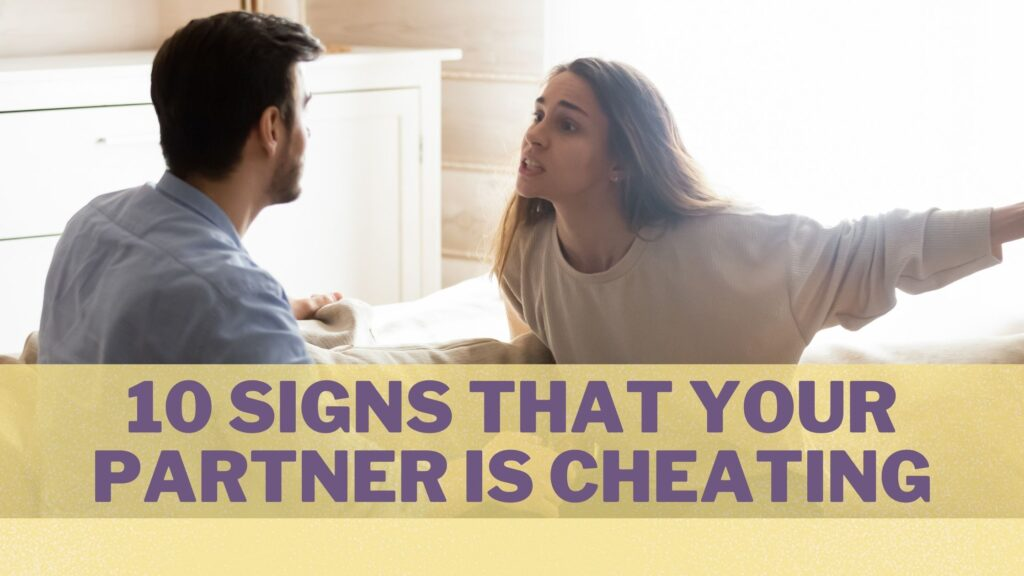 10 Signs That Your Partner is Cheating